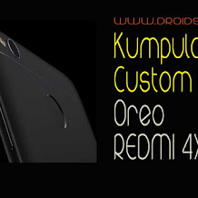 Kumpulan Custom Rom Oreo buat Redmi 4x