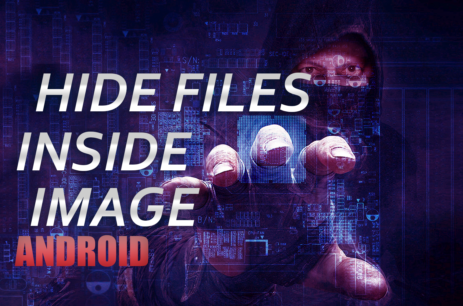 Hide Files Inside Any Image File On Android