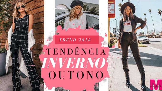 TENDÊNCIA OUTONO/INVERNO 2018