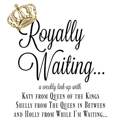 Royally Waiting... link-up