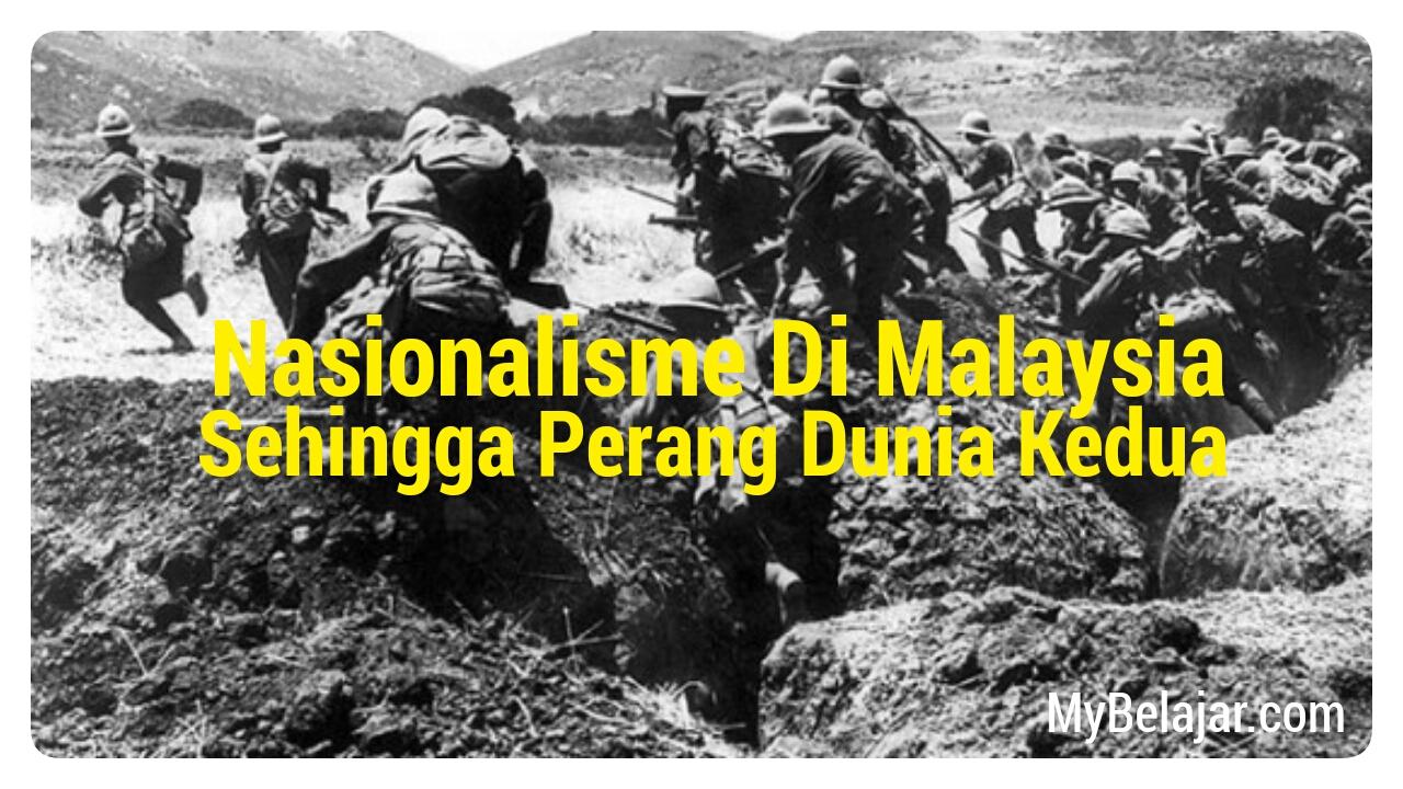 Nota Sejarah Bab 2 Nasionalisme Di Malaysia Sehingga Perang Dunia Kedua Mybelajar