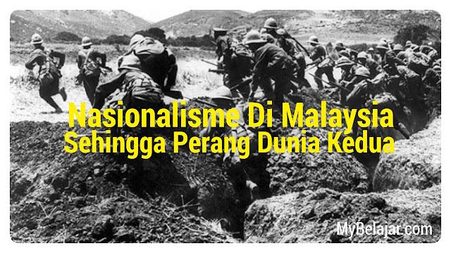 Nasionalisme Di Malaysia Sehingga Perang Dunia Kedua