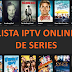 Lista iptv de Séries Atualizada
