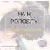 HAIR POROSITY: POROSITY TEST AND HAIR CARE TIPS