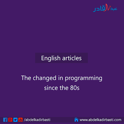 The changed in programming since the 80s