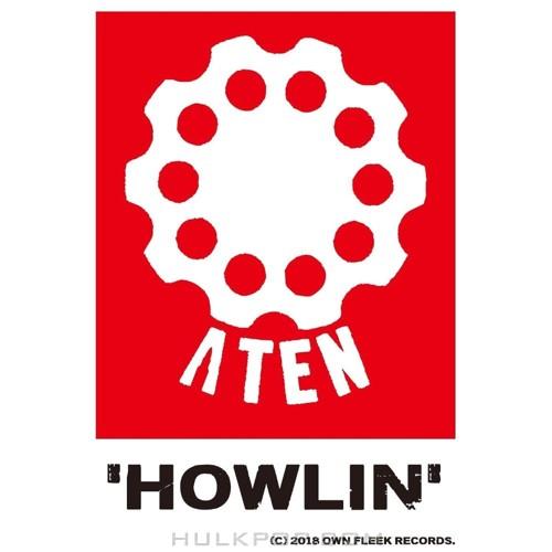 A-TEN – HOWLIN – Single