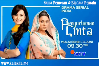 Nama Pemeran & Biodata Pemain Sinetron India Pengorbanan Cinta SCTV lengkap beserta foto terbaru