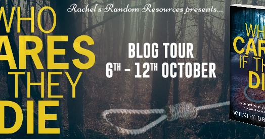 Who Cares If They Die by Wendy Dranfield #BlogTour @WendyDranfield @rararesources #Review