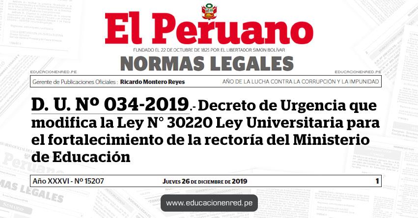 D. U. Nº 034-2019 - Decreto de Urgencia que modifica la Ley N° 30220 Ley Universitaria para el fortalecimiento de la rectoría del Ministerio de Educación
