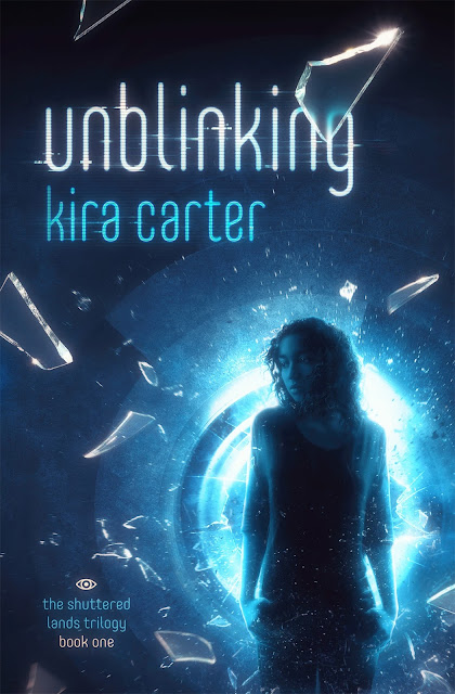Unblinking (The Shuttered Lands Trilogy, Book 1) by Kira Carter