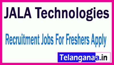 JALA Technologies Recruitment Jobs For Freshers Apply