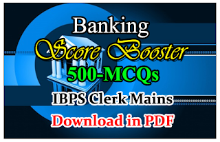 Score Booster- 500 Banking Awareness Questions for IBPS Clerk V Mains-Download in PDF