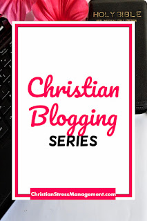 Christian Blogging Series