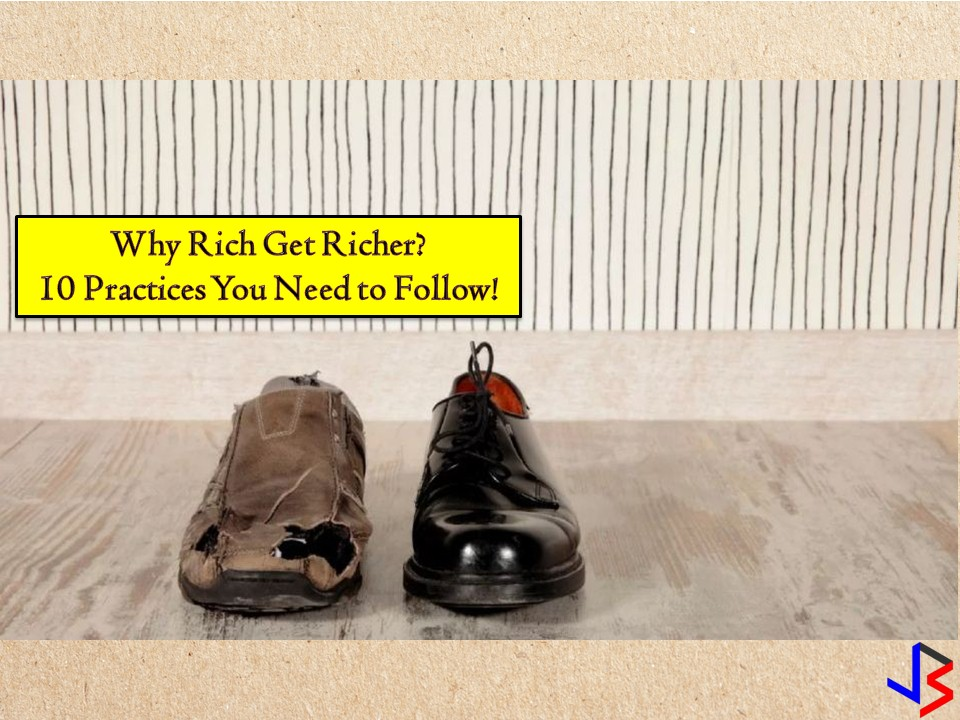 Not all wealthy people are born rich. Rags to riches stories are not new in our society. But there are times that we asked ourselves how to get rich? It said money can solve more than 90 percent of a person's problem. That is why no wonder many of us want to get wealthy. But in our society nowadays we can see that rich get richer while the poor get poorer and the gap between rich and the poor is widening.  More Details Here: THOUGHTSKOTO https://www.jbsolis.com/2018/11/10-things-you-need-to-know-why-rich-get-richer.html#ixzz5WLnxYyxh