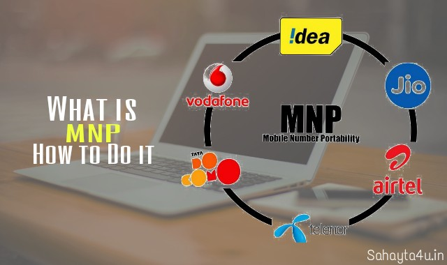 What is MNP (Mobile Number Portability) And How to do it.