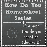 How Much Time Do You Spend on Schoolwork? Part of the How Do You Homeschool series on Homeschool Coffee Break @ kympossibleblog.blogspot.com