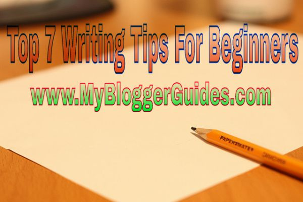 Writing Tips, 7 Writing Tips-Tricks, Beginners Writing Tips