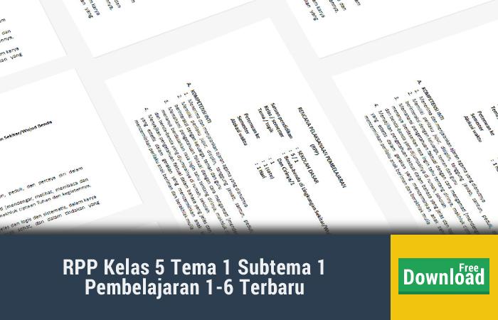 RPP Kelas 5 Tema 1 Subtema 1 Pembelajaran 1-6 Terbaru