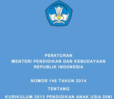 (Peraturan Menteri dan Kebudayaan) Permendikbud No. 147 tentang Kurikukulum 2013 PAUD