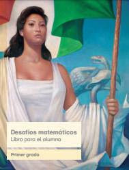 Desafíos Matemáticos Primer grado Libro para el alumno [RESUELTO]