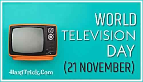 World Television Day 21 November 2019 Information In Hindi