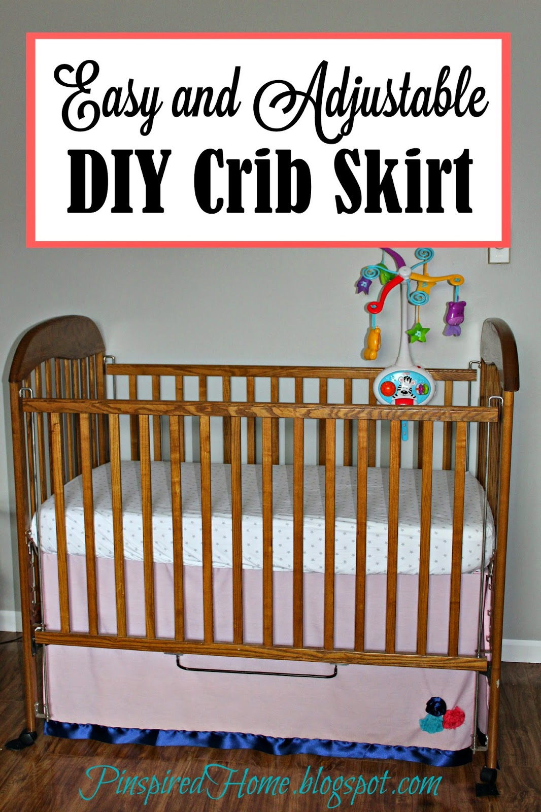 Pinspired Home Easy And Adjustable Diy Crib Skirt