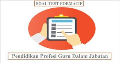 untuk peserta daring PPG dalam Jabatan SD SMP SMA SMK  Soal Tes Formatif PPG 2018 dan Kunci Jawaban Semua Jenjang (Latihan)