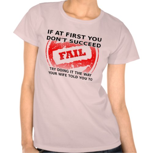 If at first you don't succeed.. | Funny T-Shirt