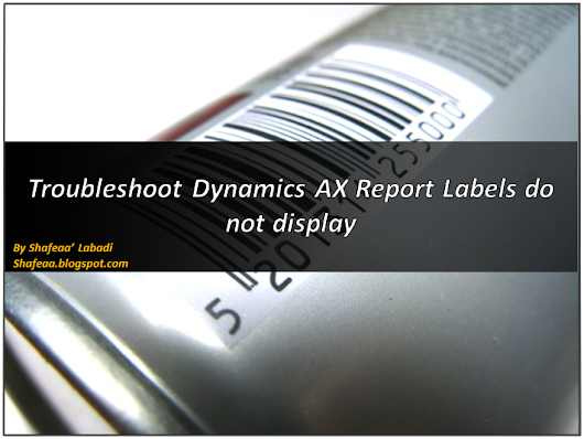 Troubleshoot Dynamics AX Report Labels do not Display