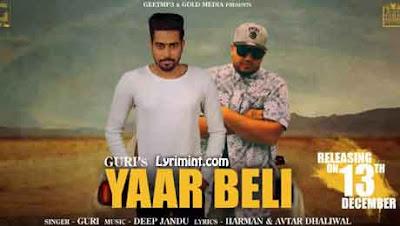 Yaar Beli Lyrics GuRi Ft. Deep Jandu