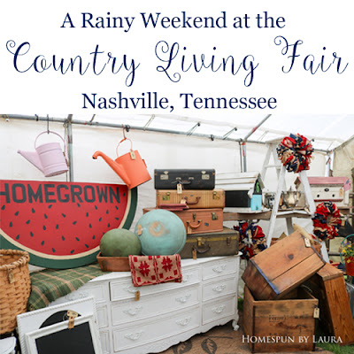 Homespun by Laura : A Rainy Weekend at the Country Living Fair in Nashville, Tennessee