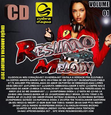 CD RESUMO DO MELODY ( EDIÇÂO ARROCHA E MELODY 2017 ) VOL 01 NOVEMBRO