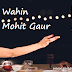 Wahin | Mohit Gaur Guitar Chords With Lyrics