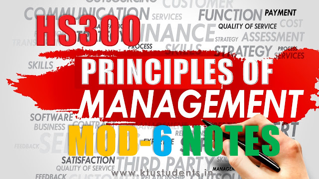 KTU PRINCIPLES OF MANAGEMENTS HS300 Note Module-6