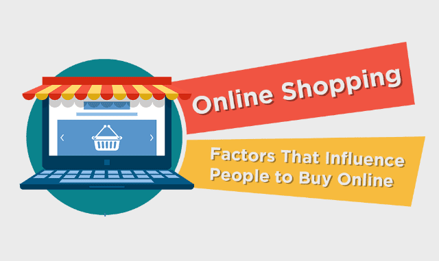 Online Shopping: Factors That Influence People To Buy Online