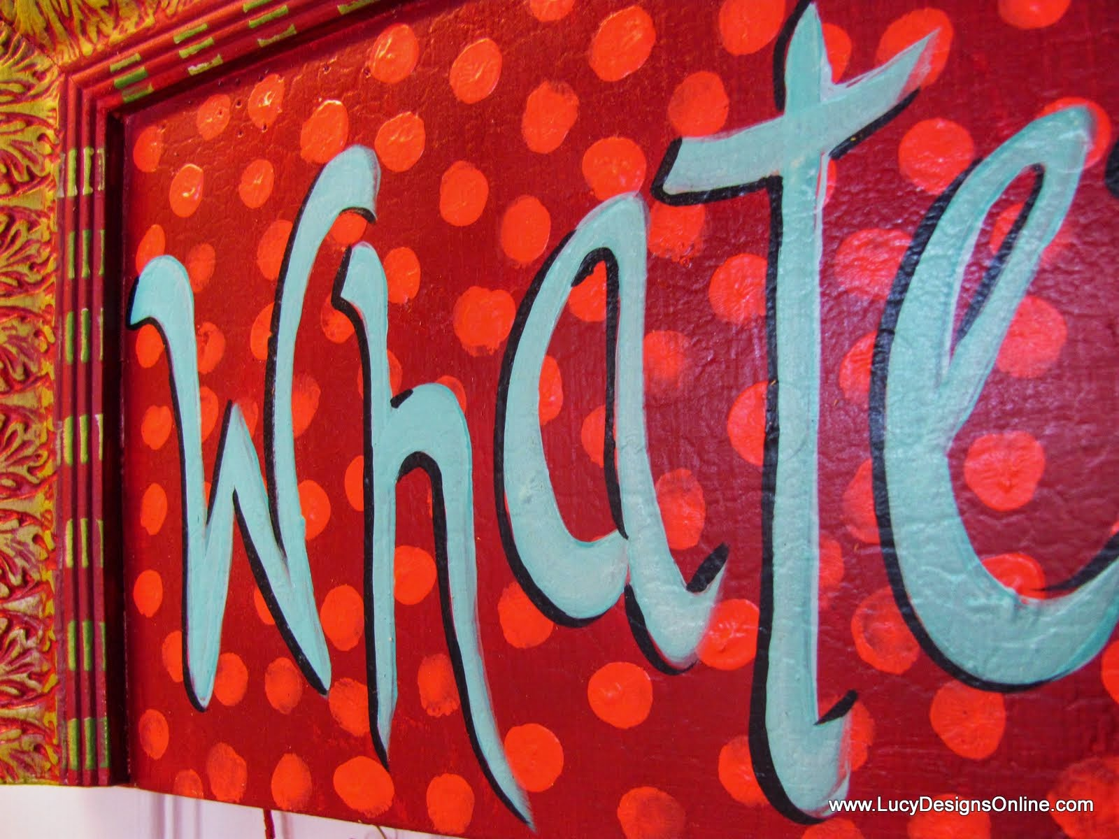 "hand painted fun polka dot ""whatever"" sign"