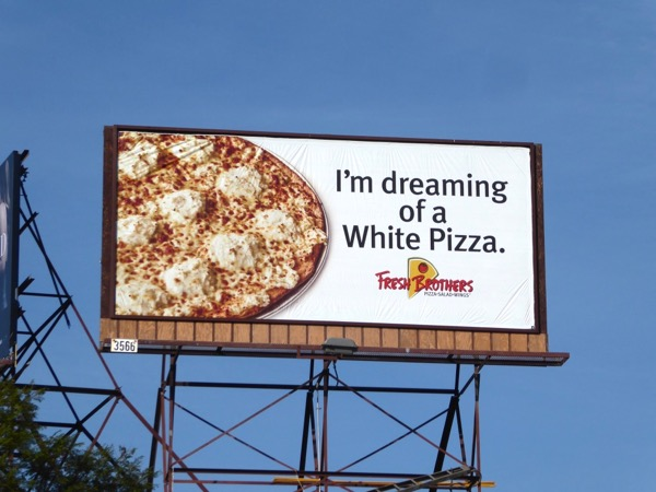 dreaming White Pizza Fresh Brothers billboard