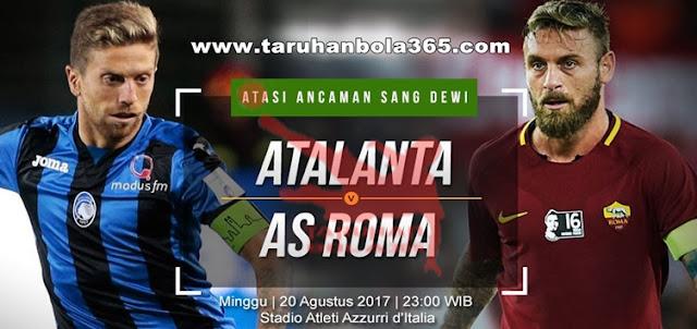 Prediksi Taruhan Bola 365 - Atalanta vs AS Roma 20 Agustus 2017