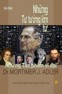 Những tư tưởng lớn từ những tác phẩm vĩ đại - Mortimer J. Adler