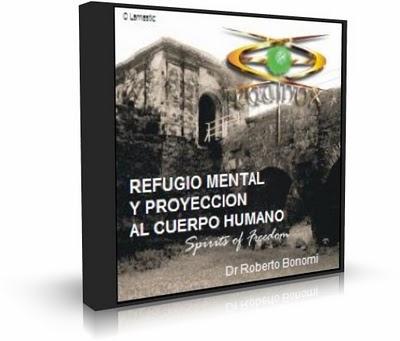 Refugio mental y proyección al cuerpo humano – Roberto Bonomi [AudioLibro]