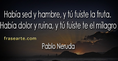 Pablo Neruda – Eres amor