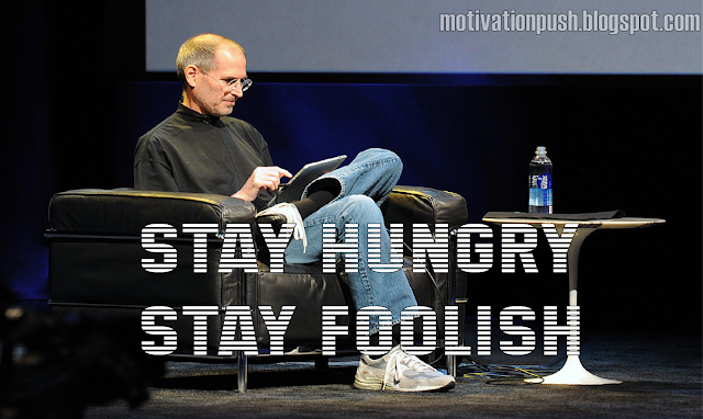 steve jobs quotes - stay hungry stay foolish
