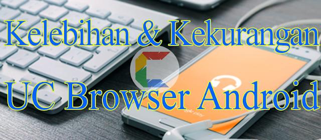 Inilah beberapa Kelebihan UC Browser di Bandingkan Browser lainnya