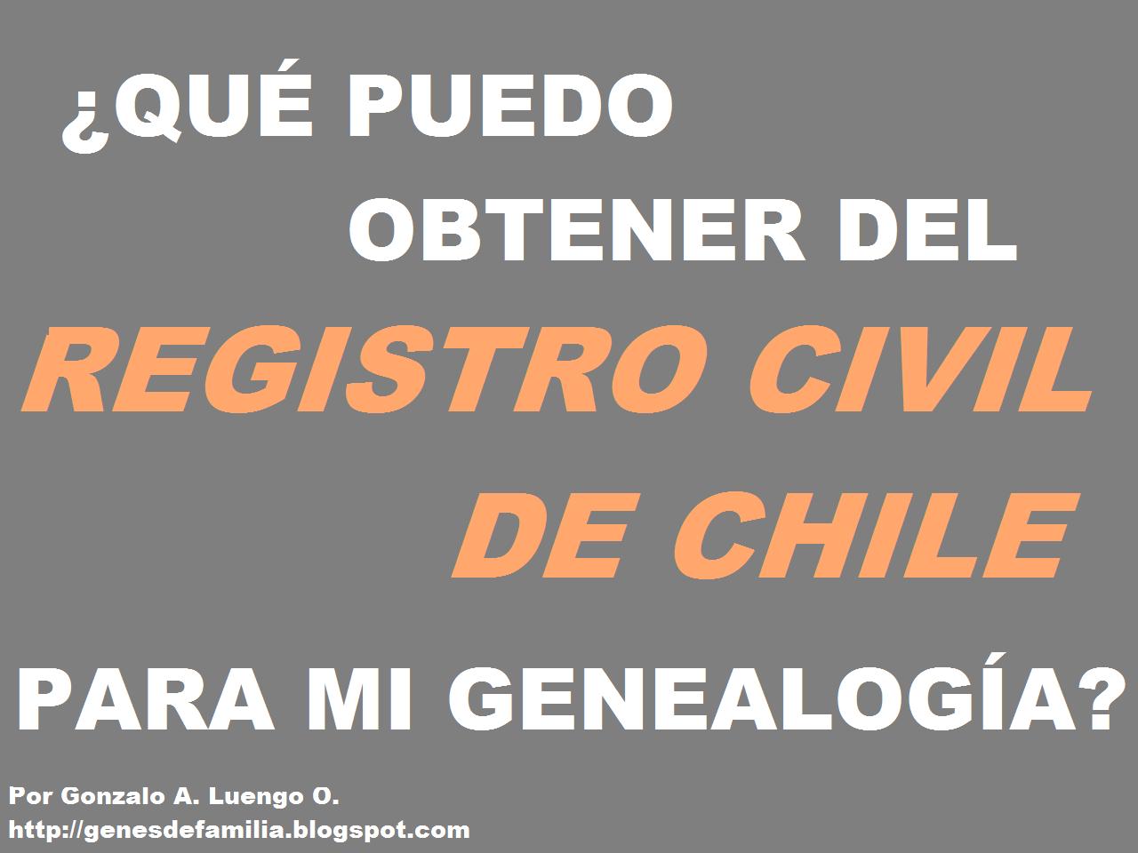 Genes de familia: ¿Qué puedo obtener del Registro Civil de Chile ...