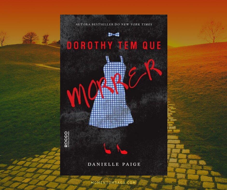 Resenha: Dorothy tem que morrer, de Danielle Paige