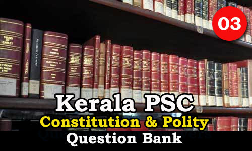 Questions on Constitution and Polity - 03