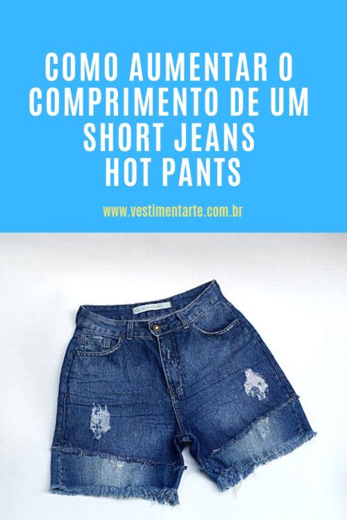 Como aumentar o comprimento de um Short Jeans :Passo a passo
