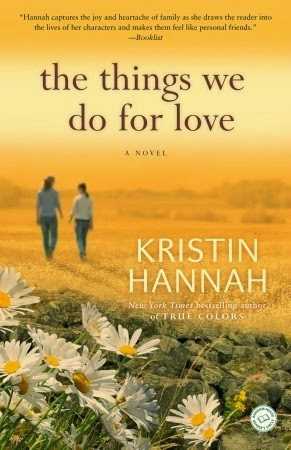 Book Review: The Things We Do for Love by Kristin Hannah