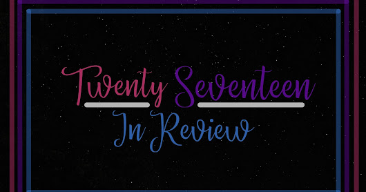 Twenty Seventeen in Review