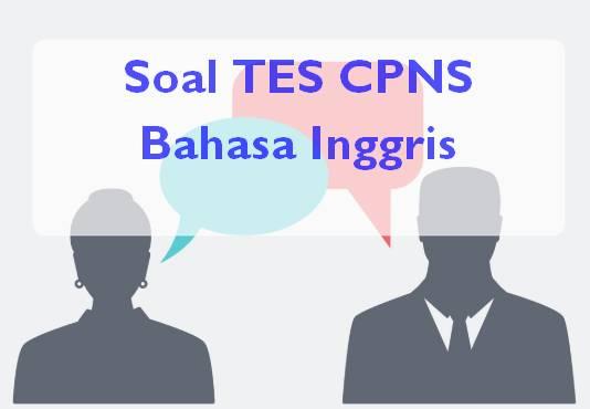 Soal TES CPNS Bahasa Inggris